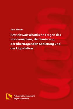 Betriebswirtschaftliche Fragen des Insolvenzplans, der Sanierung, der übertragenden Sanierung und der Liquidation von Weber,  Jens