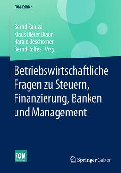Betriebswirtschaftliche Fragen zu Steuern, Finanzierung, Banken und Management von Beschorner,  Harald, Braun,  Klaus Dieter, Kaluza,  Bernd, Rolfes,  Bernd