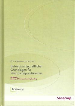 Betriebswirtschaftliche Grundlagen für Pharmaziepraktikanten von Ammedick,  Oliver, Frankenheim,  Andreas, Leippi,  Eugen, Rehm,  Edmund