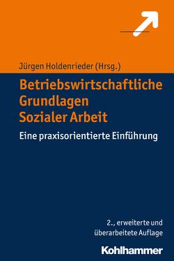 Betriebswirtschaftliche Grundlagen Sozialer Arbeit von Holdenrieder,  Jürgen
