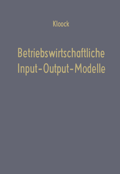 Betriebswirtschaftliche Input-Output-Modelle von Kloock,  Josef