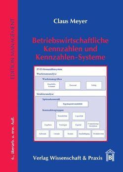 Betriebswirtschaftliche Kennzahlen und Kennzahlen-Systeme von Meyer,  Claus