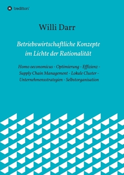 Betriebswirtschaftliche Konzepte im Lichte der Rationalität von Darr,  Willi