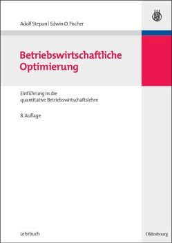 Betriebswirtschaftliche Optimierung von Fischer,  Edwin O., Stepan,  Adolf