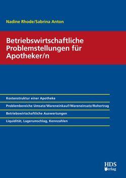 Betriebswirtschaftliche Problemstellungen für Apotheker/n von Anton,  Sabrina, Rhode,  Nadine