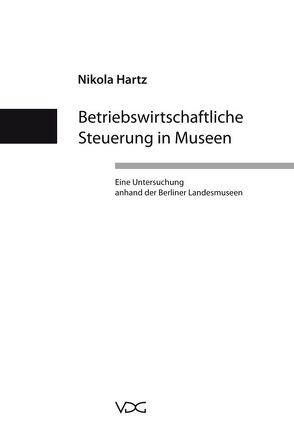 Betriebswirtschaftliche Steuerung in Museen von Hartz,  Nikola