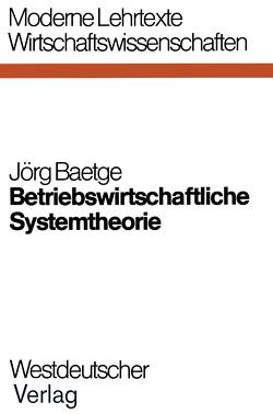 Betriebswirtschaftliche Systemtheorie von Baetge,  Jörg