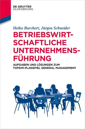 Betriebswirtschaftliche Unternehmensführung von Burchert,  Heiko, Schneider,  Jürgen