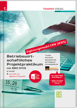 Betriebswirtschaftliches Projektpraktikum für den Handel mit BMD NTCS (CRW-Modul WWS) inkl. DVD von Bachner,  Sabine, Mayerhofer,  Claus, Mitterbaur,  Franz, Schneeberger,  Andrea, Tyszak,  Günter