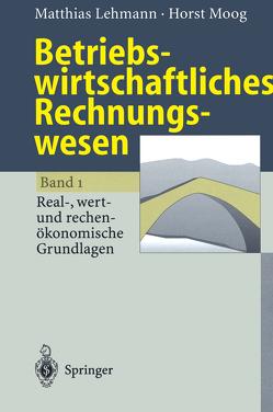 Betriebswirtschaftliches Rechnungswesen von Lehmann,  Matthias, Moog,  Horst