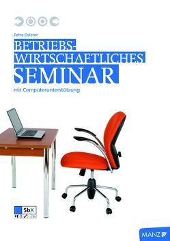 Betriebswirtschaftliches Seminar mit Computerunterstützung von Osterer,  Petra