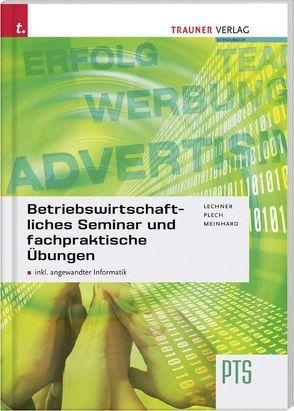 Betriebswirtschaftliches Seminar und fachpraktische Übungen von Lechner,  Alexandra, Meinhard,  Christoph, Plech,  Sandra