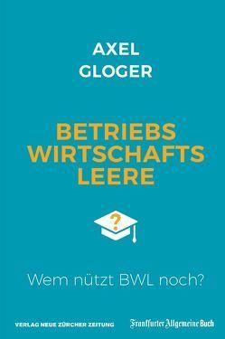 Betriebswirtschaftsleere von Gloger,  Axel