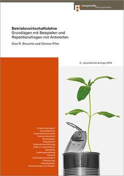 Betriebswirtschaftslehre von Brauchle,  Uwe R, Pifko,  Clarisse