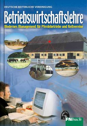 Betriebswirtschaftslehre für Pferdebetriebe und Vereine von Becker,  Klaus, Deutsche Reiterliche Vereinigung e.V. (FN), Reisloh,  Rainer