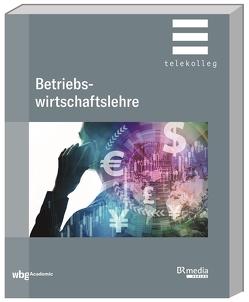 Betriebswirtschaftslehre von Bartscher,  Tomas, Mattivi,  Anne