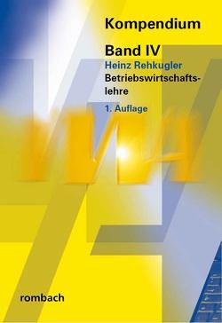 Betriebswirtschaftslehre von Rehkugler,  Heinz