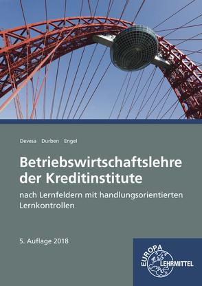 Betriebswirtschaftslehre der Kreditinstitute von Devesa,  Michael, Durben,  Petra, Engel,  Günter