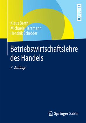 Betriebswirtschaftslehre des Handels von Barth,  Klaus, Hartmann,  Michaela, Schröder,  Hendrik