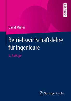 Betriebswirtschaftslehre für Ingenieure von Müller,  David