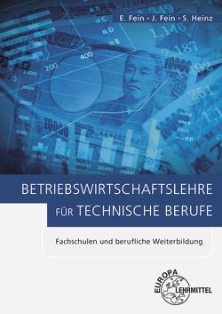 Betriebswirtschaftslehre für technische Berufe von Fein,  Erhard, Fein,  Johannes, Heinz,  Sandra