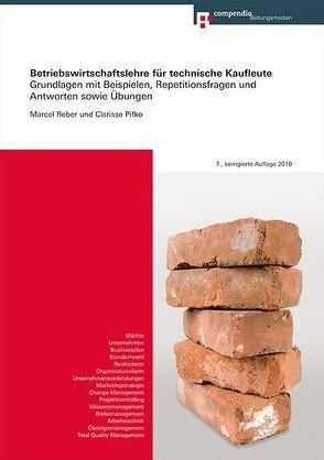 Betriebswirtschaftslehre für technische Kaufleute von Pifko,  Clarisse, Reber,  Marcel