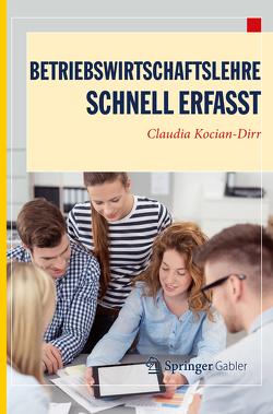 Betriebswirtschaftslehre – Schnell erfasst von Kocian-Dirr,  Claudia