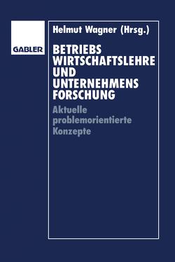Betriebswirtschaftslehre und Unternehmensforschung von Altrogge,  Günter, Pack,  Ludwig, Wagner,  Helmut