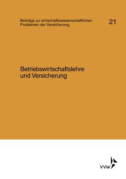 Betriebswirtschaftslehre und Versicherung von Graser,  Norbert, Helten,  Elmar, Kittel,  Wilhelm, Lukarsch,  Gerhard, Mahlstedt,  Inge, Müller-Lutz,  Heinz Leo, Wittmer,  Norbert