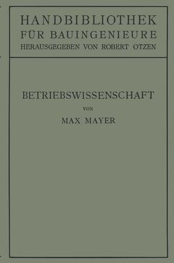 Betriebswissenschaft von Mayer,  Max, Otzen,  Robert