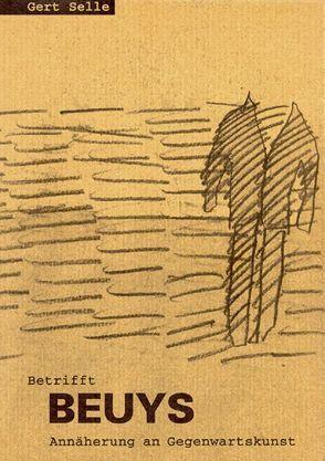 Betrifft Beuys von Selle,  Gert
