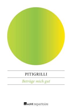 Betrüge mich gut von Gagliardi,  Maria, Pitigrilli