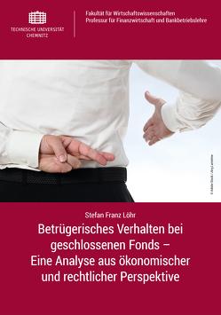 Betrügerisches Verhalten bei geschlossenen Fonds von Löhr,  Stefan Franz