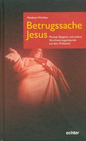 Betrugssache Jesus von Wörther,  Matthias