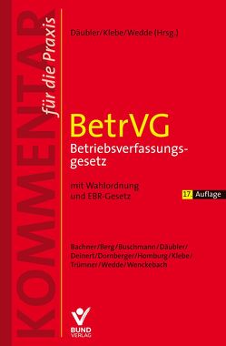 BetrVG – Betriebsverfassungsgesetz von Däubler,  Wolfgang, Klebe,  Thomas, Wedde,  Peter