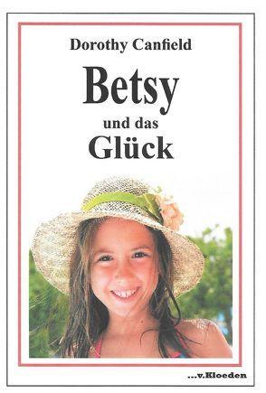 Betsy und das Glück von Canfield,  Dorothy, Hermann,  Niels