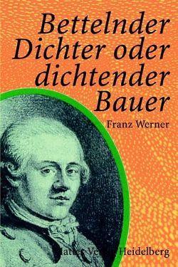 Bettelnder Dichter oder dichtender Bauer von Werner,  Franz
