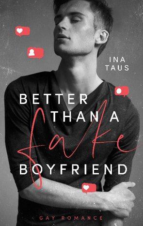 Better than a Fake-Boyfriend von Taus,  Ina