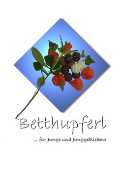 Betthupferl von Becker,  Renate, Rikken,  Helga, Wiedig,  Bettina