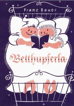 Betthupferla von Bauer,  Franz