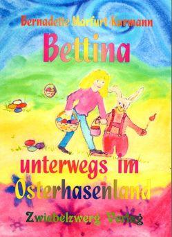 Bettina im Osterhasenland von Laufenburg,  Heike, Marfurt-Kurmann,  Bernadette