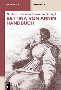Bettina von Arnim Handbuch von Becker-Cantarino,  Barbara