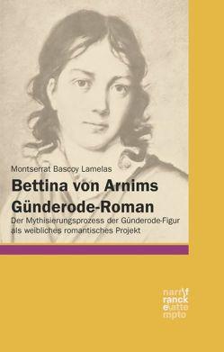 Bettina von Arnims Günderode-Roman von Bascoy Lamelas,  Montserrat
