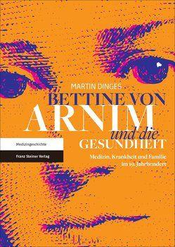 Bettine von Arnim und die Gesundheit von Dinges,  Martin