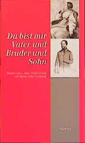 Bettine von Arnims Briefwechsel mit ihren Söhnen / Du bist mir Vater und Bruder und Sohn von Arnim,  Bettina von, Bunzel,  Wolfgang, Landfester,  Ulrike