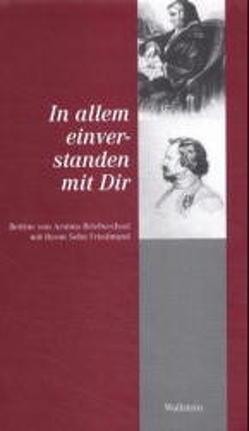 Bettine von Arnims Briefwechsel mit ihren Söhnen / In allem einverstanden mit Dir von Arnim,  Bettina von, Bunzel,  Wolfgang, Landfester,  Ulrike