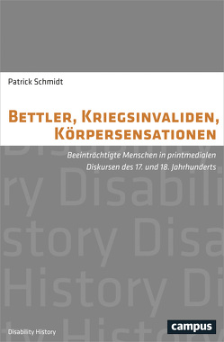 Bettler, Kriegsinvaliden, Körpersensationen von Schmidt,  Patrick