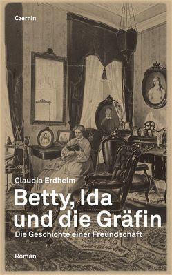 Betty, Ida und die Gräfin von Erdheim,  Claudia