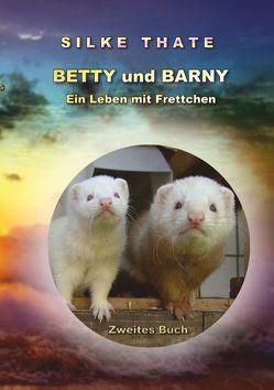 Betty und Barny von Thate,  Silke