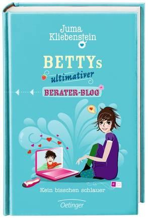 Bettys ultimativer Berater-Blog von Kliebenstein,  Juma, Liepins,  Carolin